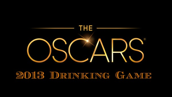 Oscarsdrinkinggame Unofficial 2013 Oscars Drinking Game