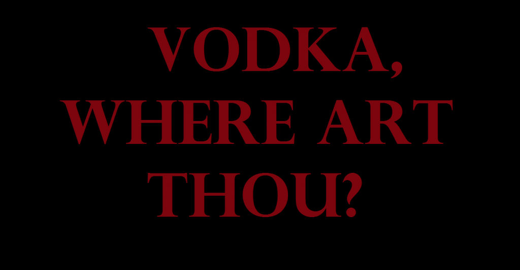Vodka 1024x531 Where Has Vodka Gone?