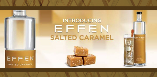 Effen Vodka Launches Salted Caramel Vodka