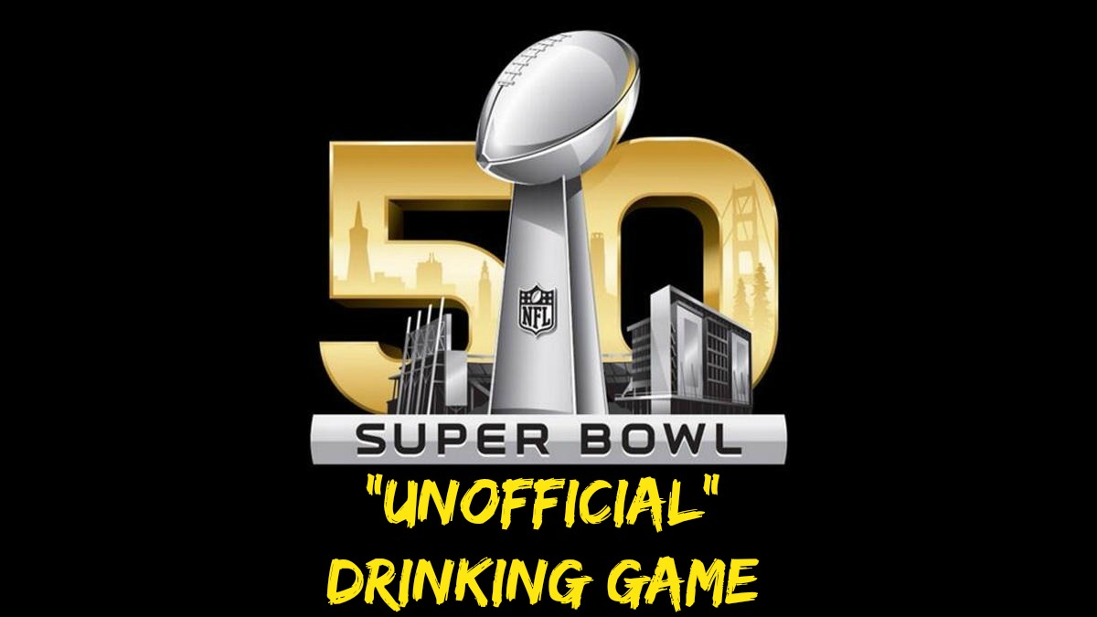 The Unofficial Official Super Bowl 50 Drinking Game